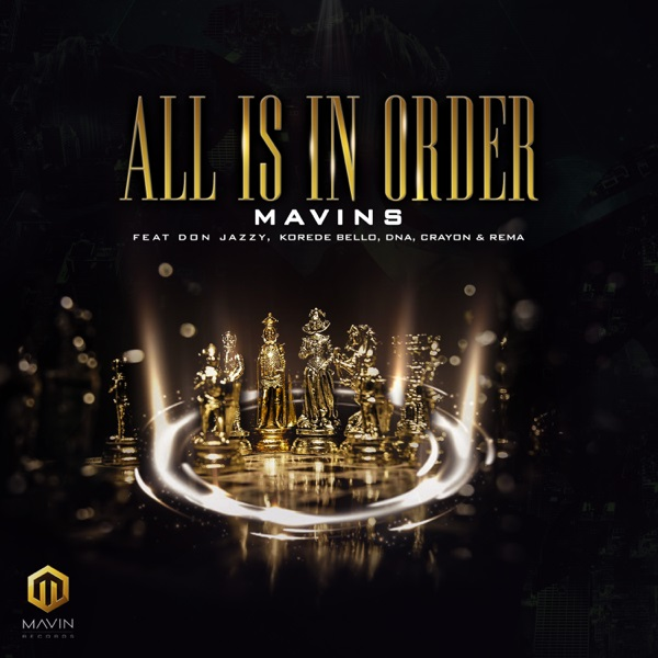 Download mp3 Mavins ft. Don Jazzy, Rema, Korede Bello, DNA, Crayon – All Is In Order