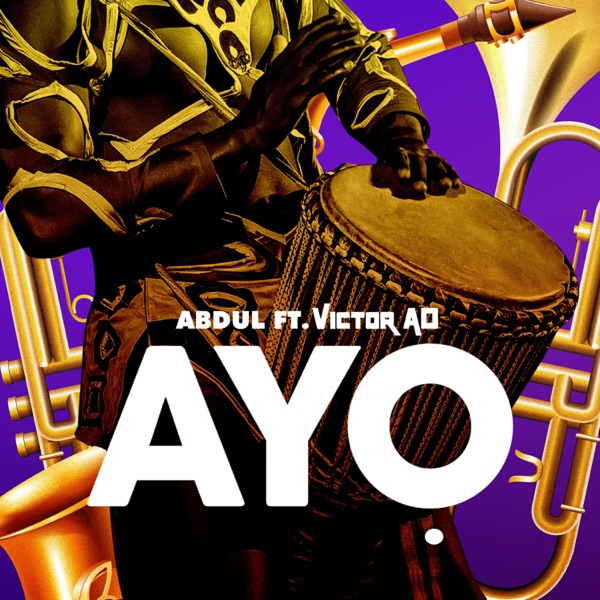 Download mp3:-Abdul ft victor Ad – AYO