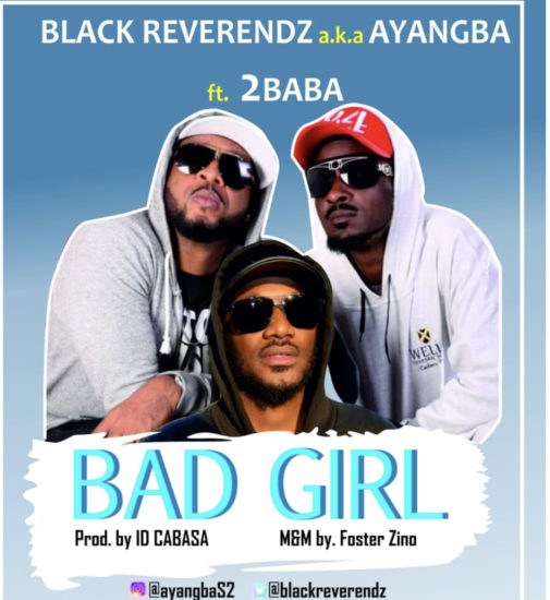 Download mp3 Black Reverendz ft. 2Baba – Bad Girl