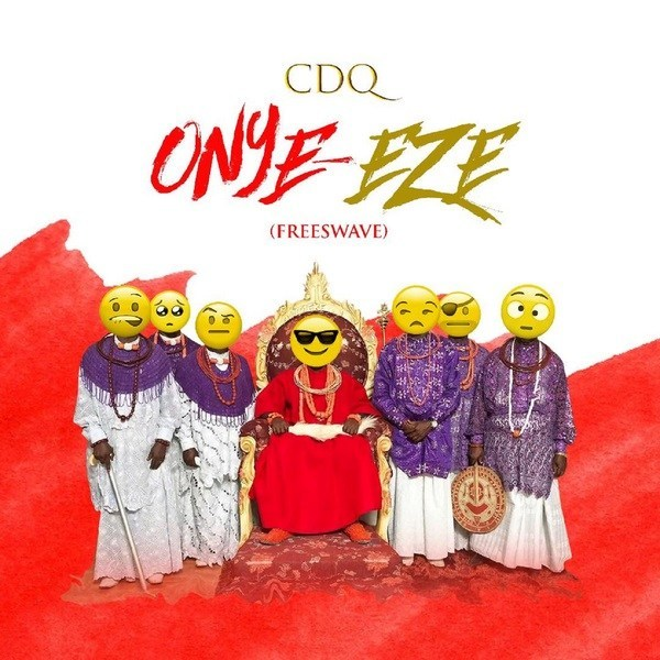 Download mp3 CDQ __onye eze[new song]