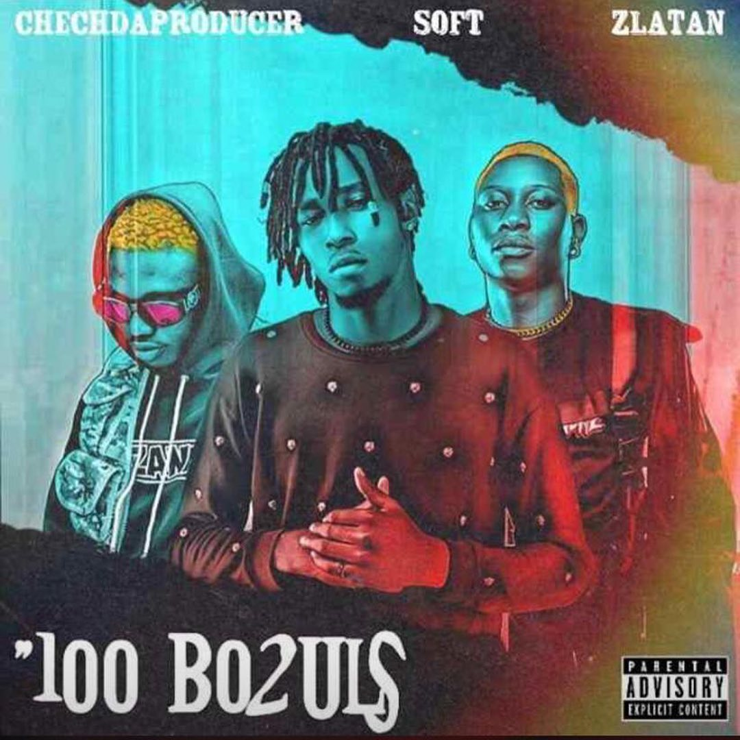 Download:-Chechdaproducer – 100 Bo2uls feat Zlatan Ibile & Soft